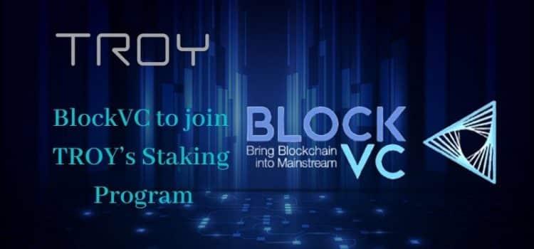 Troy Announces BlockVC as the 4th Partner Node in Brokerage & Rewards Program
