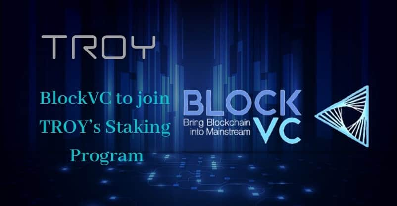 Troy Announces BlockVC as the 4th Partner Node in Brokerage & Rewards Program